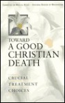 Toward a Good Christian Death - Episcopal Committee on Medical Ethics, Cynthia B. Cohen, Episcopal Committee on Medical Ethics