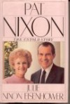 Pat Nixon: The Untold Story - Julie Nixon Eisenhower
