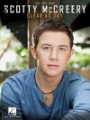Scotty McCreery: Clear as Day - Scotty McCreery