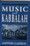 Music and Kabbalah - Matityahu Glazerson