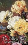 The Yellow Rose - Maurus J. Kai, Beatrice Danford