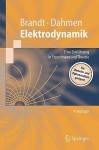 Elektrodynamik: Eine Einführung In Experiment Und Theorie (Springer Lehrbuch) (German Edition) - Siegmund Brandt, Hans Dieter Dahmen