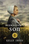 By Kelly Irvin The Beekeeper's Son (The Amish of Bee County) [Paperback] - Kelly Irvin