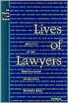 Lives of Lawyers: Journeys in the Organizations of Practice - Michael J. Kelly