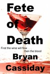 Fete of Death - Bryan Cassiday