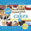 101 Gourmet Cakes Simply from Scratch - Wendy Paul