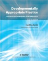 Developmentally Appropriate Practice: Curriculum and Development in Early Education, 4th ed. - Carol Gestwicki