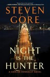 Night Is the Hunter - Steven Gore