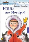 Millie am Nordpol - Dagmar Chidolue