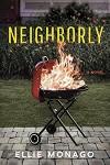 Neighborly: A Novel - Ellie Monago