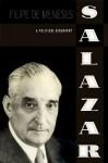 Salazar: A Political Biography - Filipe de Meneses