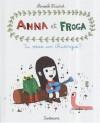 Anna et Froga, Tome 1: Tu veux un chwingue? - Anouk Ricard