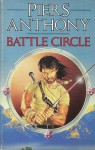 Battle Circle (Battle Circle, #1-3) - Piers Anthony