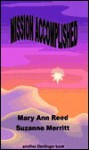 Mission Accomplished - Mary Ann Reed, Suzanne Merritt