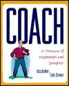 Coach: A Treasury of Inspiration and Laughter - Jess M. Brallier, Sally Chabert