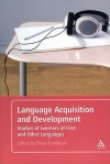 Language Acquisition and Development: Studies of Learners of First and Other Languages - Brian Tomlinson