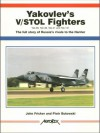 Yakovlev's V/STOL Fighters - Piotr Butowski, John Fricker
