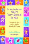 For You, Just Because You're Very Special to Me (Updated Edition) - Douglas Pagels