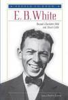 E. B. White: Beyond Charlotte's Web and Stuart Little - Laura Baskes Litwin