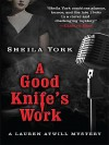 A Good Knife's Work (Lauren Atwill #2) - Sheila York