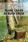 Plane Crash at Buck Creek: Part Eight of the Travis Lee Series - Tim Tingle