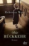 Die Rückkehr: Roman - Rebecca West, Britta Mümmler