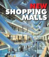 New Shopping Malls - Carles Broto, William George, Jacobo Krauel, Marta Rojals