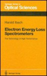 Electron Energy Loss Spectrometers: The Technology of High Performance - Harald Ibach