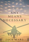 Any Means Necessary (a Luke Stone Thriller-Book #1) - Jack Mars