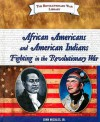 African Americans and American Indians Fighting in the Revolutionary War - John Micklos Jr.