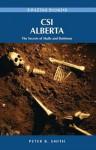 Csi Alberta: The Secrets of Skulls and Skeletons - Peter B. Smith