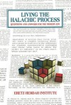 Living the Halachic Process: Questions and Answers for the Modern Jew - Daniel Mann