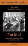 Pro kio? (Krimromano en Esperanto) - Argus, Friedrich Wilhelm Ellersiek