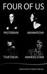 Four of Us: Pasternak, Akhmatova, Tsvetaeva, Mandelstam - Anna Akhmatova, Marina Tsvetaeva, Boris Pasternak, Osip Mandelstam, Andrey Kneller