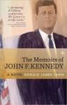 The Memoirs of John F. Kennedy: A Novel - Donald James Lawn