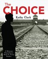 The Choice (Holocaust Remembrance Series) - Kathy Clark