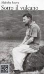 Sotto il vulcano - Malcolm Lowry, Giorgio Monicelli
