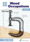 Wood Occupations Level 1: Course Companion - Peter Brett