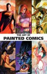 The Art of Painted Comics Hc - Chris Lawrence, Chris Various Artists, Various Artists