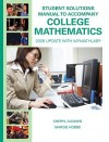 Student Solutions Manual for College Mathematics: 2009 Update with MyMathLab - Cheryl Cleaves