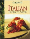 Classico Italian Foods to Savor - Classico