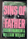 Sins of the Father: The Landmark Franklin Case - a Daughter, a Memory, and a Murder - Eileen Franklin, William Wright