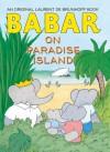 Babar on Paradise Island - Laurent de Brunhoff