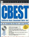 The Complete Preparation Guide: CBEST California Basic Educational Skills Test - LearningExpress