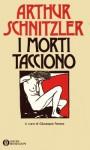 I morti tacciono e altri racconti - Arthur Schnitzler, Giuseppe Farese