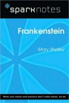 Frankenstein (SparkNotes Literature Guide Series) - SparkNotes Editors, Mary Shelley