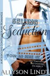 Selling Seduction: A #GeekLove Contemporary Romance (Your Ad Here Book 1) - Allyson Lindt