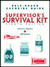 Supervisor's Survival Kit: Your First Step into Management - Cliff Goodwin, Elwood N. Chapman