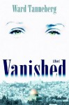 Vanished - Ward Tanneberg