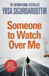 Someone to Watch Over Me - Yrsa Sigurðardóttir, Philip Roughton